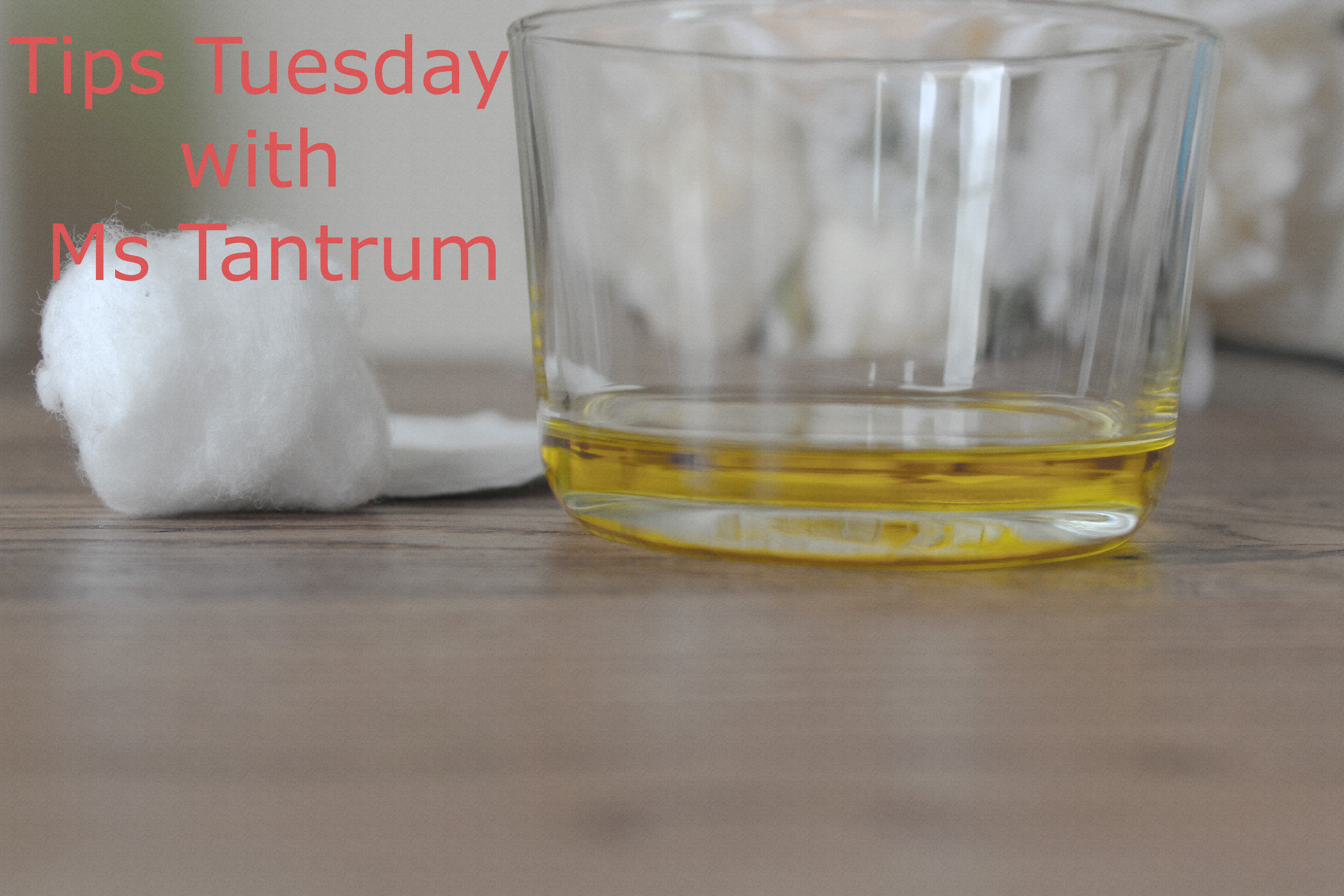 Tips Tuesday - olive oil and vaseline tip